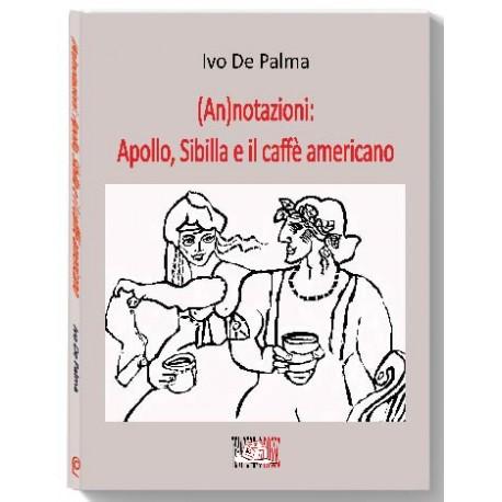 (An)notazioni: Apollo, Sibilla e il caffè americano * LIBRO