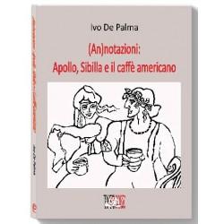 (An)notazioni: Apollo, Sibilla e il caffè americano * EBOOK