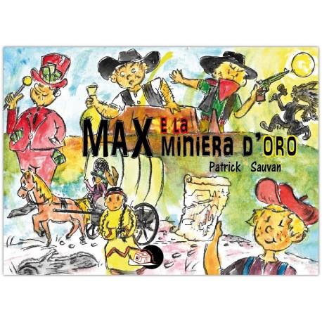 Max e la miniera d'oro * LIBRO ILLUSTRATO