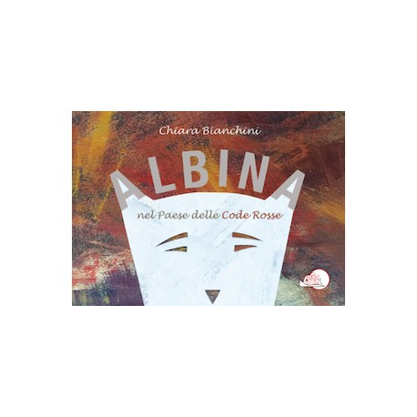 Albina nel paese delle code rosse * LIBRO ILLUSTRATO
