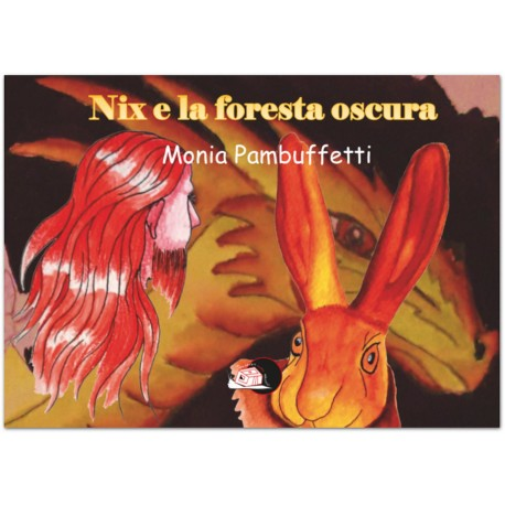 Nix e la foresta oscura* EBOOK ILLUSTRATO