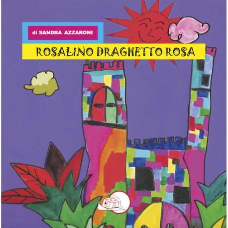 Rosalino draghetto rosa* LIBRO ILLUSTRATO