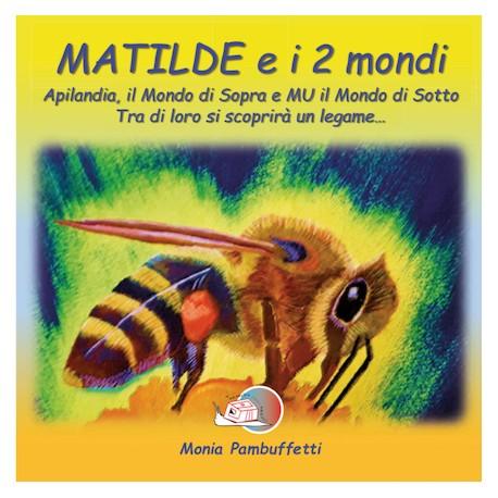 Matilde e i due mondi* LIBRO ILLUSTRATO